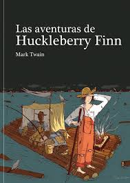 Mark Twain.Las aventuras de Huckleberry Finn