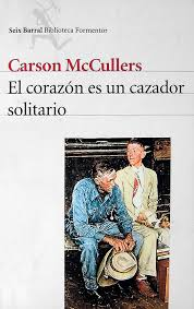 Carson McCullers. El corazón es un cazador solitario