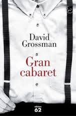 David Grossman. Gran Cabaret