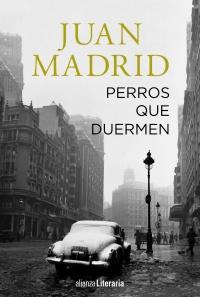 Juan Madrid. Perros que duermen