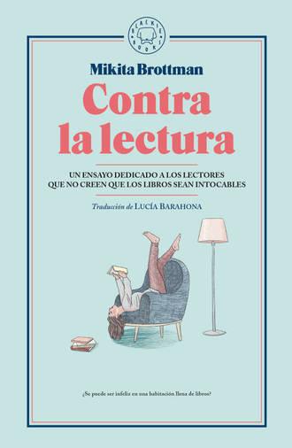 Mikita Brottman. Contra la lectura
