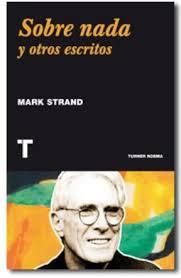 Mark Strand. Sobre nada y otros escritos