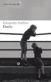 Eduardo Halfon. Duelo