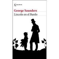 George Saunders. Lincon en el Bardo